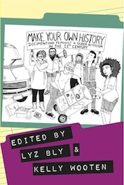 Make Your Own History: Documenting Feminist and Queer Activism in the 21st Century (cover image)